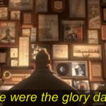 Those were the glory days Pixar meme template blank