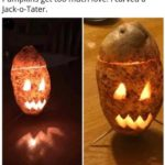 wholesome-memes cute text: Pumpkins get too much love. I carved a Jack-o-Tater.  cute