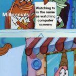 dank-memes cute text: Mil Gen Watching tv is the same nials as watching computer screens Boomers  Dank Meme