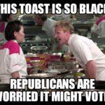 political-memes political text: THISYOAST •S. REPUBLICANS ARE WORRIED IT MIGHT VOTE!  political