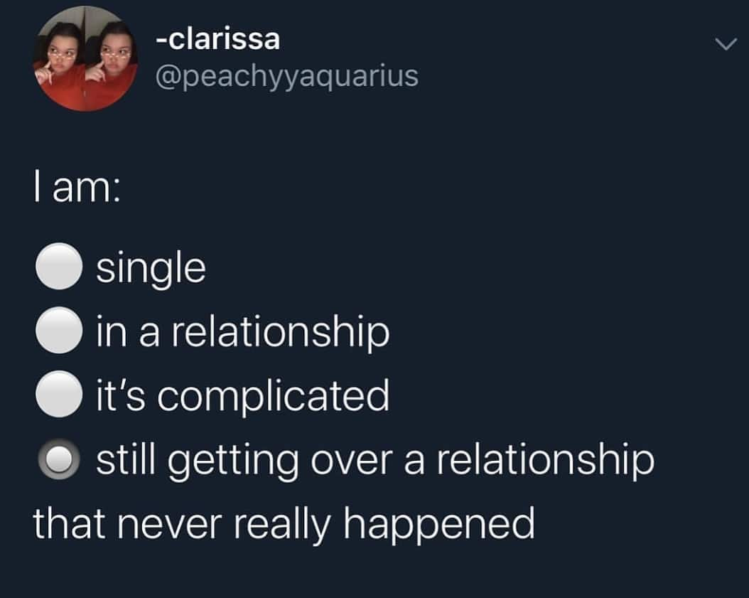 depression-memes depression text: -clarissa @peachyyaquarius I am: O single O in a relationship O it's complicated • still getting over a relationship that never really happened