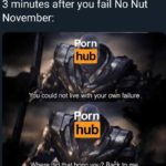 avengers-memes thanos text: 3 minutes after you fail No Nut November: orn hub You-could not live with your own failure or hub Where did that bring you? Babk to me  thanos