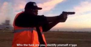 Who the fuck are you identify yourself n-word Gun meme template
