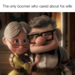 dank-memes cute text: The only boomer who cared about his wife  Dank Meme