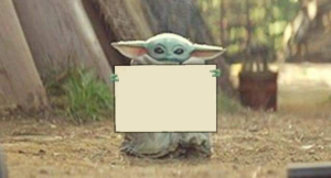 Baby Yoda Holding Sign Holding Sign meme template