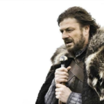 """Ned Stark  """"Brace yourselves (blank) is coming"""" Game of Thrones meme template"""