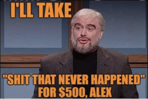 I'll take shit that never happened for 500 Alex TV meme template