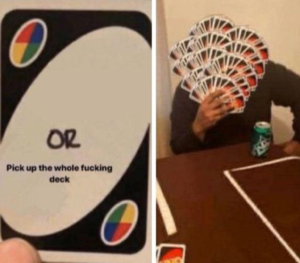 Uno blank or pick up the whole deck Opinion meme template