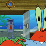 Robot Coming Behind Mr. Krabs Spongebob meme template