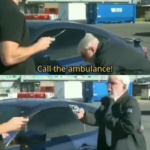 Call the ambulance but not for me Surprised meme template blank  Surprised, Vs, Guns, Revolver, Old, Man, Threatening, Ambulance