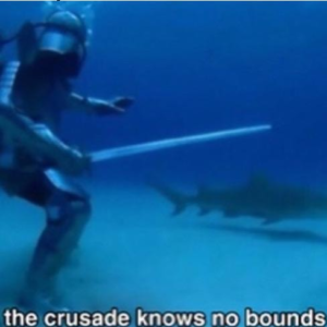 The crusade knows no bounds underwater Sword meme template