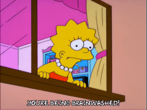 Lisa youre being brainwashed! Opinion meme template