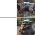 Calm vs. Scared Yoda Drake template Drake meme template blank  Drake, Star Wars, Baby, Yoda, Mandalorian, Scared, Calm, Happy