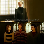 Why is it always you three? Harry Potter meme template blank  Harry Potter, McGonagall, Ron Weaseley, Hermione Granger, Three, Accusing, Angry, Disappointed