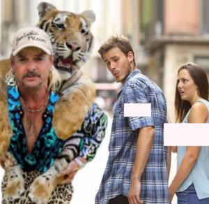 Tiger King distracted boyfriend  Chimera meme template