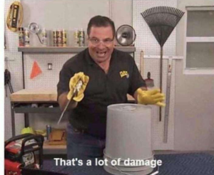 Thats a lot of damage Opinion meme template