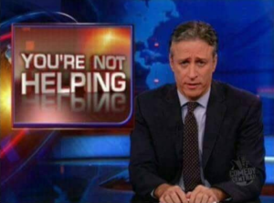 Daily Show 'Youre not helping' Opinion meme template