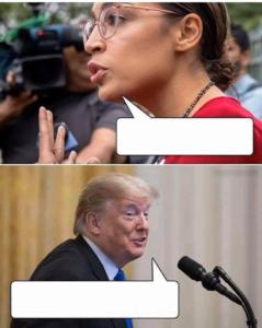 Trump talking to AOC Opinion meme template