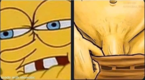 Spongebob pulling down pants NSFW meme template