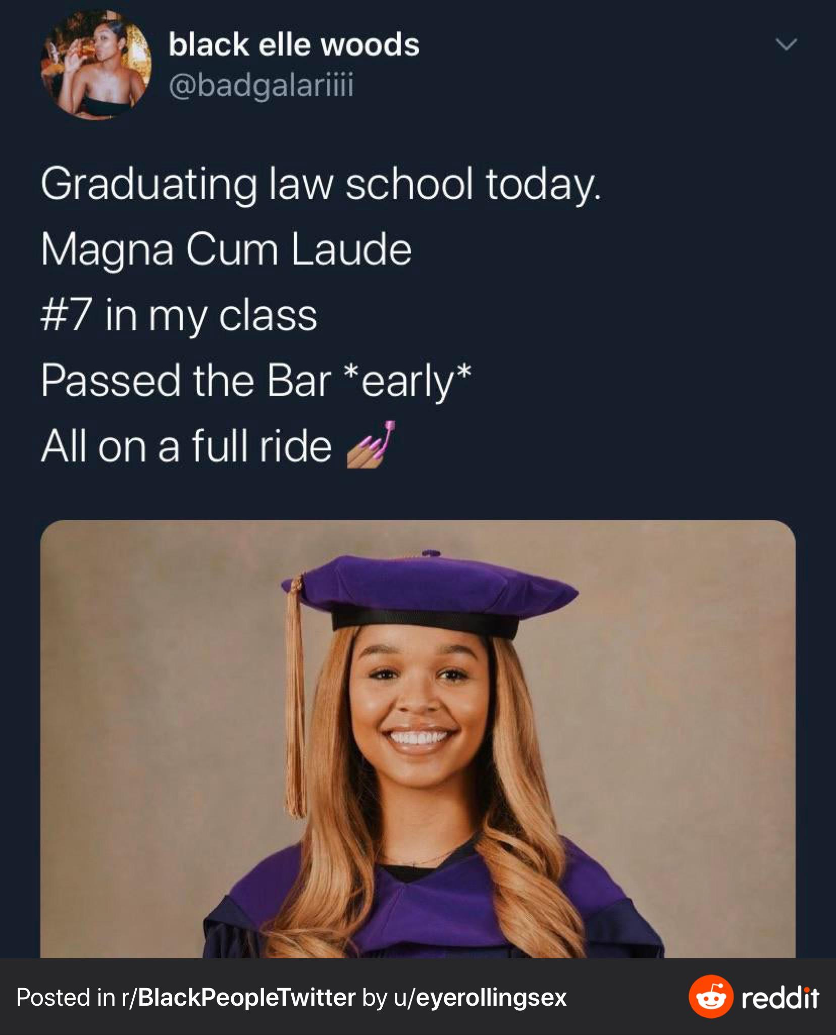 Black, Black Woman Achieving Big Things Ya Love Wholesome Memes Black, Black Woman Achieving Big Things Ya Love text: black elle woods @badgalariiii Graduating law school today. Magna Cum Laude #7 in my class Passed the Bar *early* All on a full ride 4/ Posted in r/BIackPeopIeTwitter by u/eyerollingsex reddit