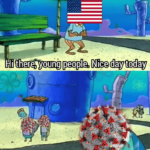 Spongebob Memes Spongebob, Happy Reopening text: STOP Hi there, young people. Nice day today How lilany times do we this  Spongebob, Happy Reopening