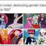 Wholesome Memes Wholesome memes, James, Jessie, Team Rocket, Pokemon, Poke text: team rocket, destroying gender roles since 1997  Wholesome memes, James, Jessie, Team Rocket, Pokemon, Poke