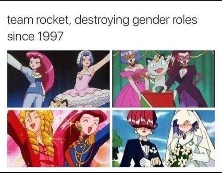 Wholesome memes, James, Jessie, Team Rocket, Pokemon, Poke Wholesome Memes Wholesome memes, James, Jessie, Team Rocket, Pokemon, Poke text: team rocket, destroying gender roles since 1997
