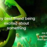 """Wholesome Memes Wholesome memes, Secondhand text: y bes end being excited about somethüng me being"""" ex€ited ab u theirex  Wholesome memes, Secondhand"""