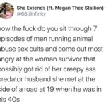 feminine memes Women, Carole, Doc, Carol, Tiger King, TV text: She Extends (ft. Megan Thee Stallion) @68tilinfinity how the fuck do you sit through 7 episodes of men running animal abuse sex cults and come out most angry at the woman survivor that possibly got rid of her creepy ass predator husband she met at the side of a road at 19 when he was in his 40s