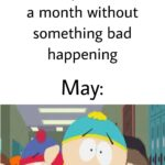 Dank Memes Dank, Minneapolis, India, China, April, USA text: Me: Well may is almost over. Finally we can have a month without something bad happening May: Race War!  Dank, Minneapolis, India, China, April, USA