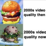 Spongebob Memes Spongebob, HD, YouTube, TV, Xbox, VHS text: 2000s video quality then 2000s video quality now  Spongebob, HD, YouTube, TV, Xbox, VHS