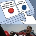 Wholesome Memes Wholesome memes, Feels text: Sometimes letting me win to make me happy Always beating me My brother  Wholesome memes, Feels