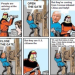 Political memes Trump, Coronavirus, COVID, COVID-19, Open The Gate text: People are arriving at the airport! CLOSE THE GATE OPEN THE GATE But they are U.S. citizens tho But they