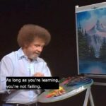 Wholesome Memes Wholesome memes, Bob Ross text: long as you