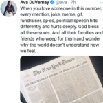 Wholesome Memes Black, Remember text: Ava DuVernaye @ava • 7h When you love someone in this number, every mention, joke, meme, gif, fundraiser, op-ed, political speech hits differently and hurts deeply. God bless all these souls. And all their families and friends who weep for them and wonder why the world doesn