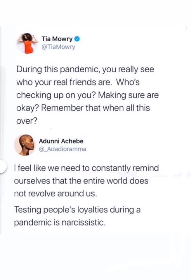 tweets, Sister Sister, Reddit, Stop, Real, People Black Twitter Memes tweets, Sister Sister, Reddit, Stop, Real, People text: Tia Mowry O @TiaMowry During this pandemic, you really see who your real friends are. Who's checking up on you? Making sure are okay? Remember that when all this over? Adunni Achebe @_Adadioramma I feel like we need to constantlv remind ourselves that the entire world does not revolve around us. Testing people's loyalties during a pandemic is narcissistic.