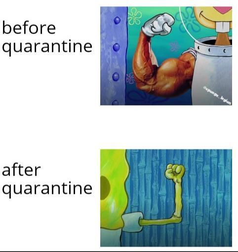 Spongebob, Bruh Im Spongebob Memes Spongebob, Bruh Im text: before quarantine after quarantine