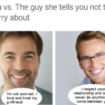 Wholesome Memes Wholesome memes, Please, Kevin, Craig text: You vs. The guy she tells you not to worry about i