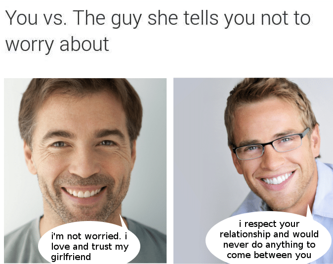 Wholesome memes, Please, Kevin, Craig Wholesome Memes Wholesome memes, Please, Kevin, Craig text: You vs. The guy she tells you not to worry about i'm not worried. i love and trust my girlfriend i respect your relationship and would never do anything to come between you