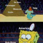 Spongebob Memes Spongebob, Bob Ross, Rockwell, Italy, American, USA text: Michelangel&.•. Öå&inci Cpravaggi&__ Masacc10