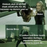 Political Memes Political, Ooga text: ObAmA cArE iS bEtTeR tHaN mEdiCaRe for AIL because my donors said so Bernie Bros: Joe Biden 27 nillion lost their health insurance duringe_ pandemiceand-it
