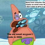 Spongebob Memes Spongebob, Yahoo, Patrick text: Spam from websites that require an email even though - I don