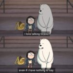 Wholesome Memes Cute, wholesome memes, Ice Bear, Bear, We Bare Bears, Chloe, Bare Bears text: I love talking to you, even if i have nothiåg W say.  Cute, wholesome memes, Ice Bear, Bear, We Bare Bears, Chloe, Bare Bears