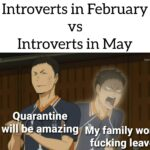 other memes Funny, Haikyuu, TV, God, February, English text: Introverts in February Introverts in May meg Qu#antine will be amazing My fainily won
