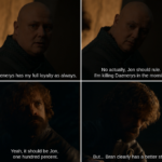 Game of thrones memes Game of thrones, Jon, Dany, Varys, Bran, King text: Daenerys has my full loyalty as always. Yeah, it should be Jon, one hundred percent. No actually, Jon should rule. I