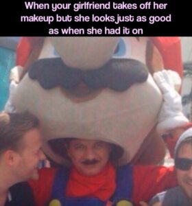 Wholesome Memes Cute, wholesome memes, MARIO, Makeup, Luigi text: When your girlfriend bakes off her makeup bub she looksjusb as good as when she had ib on