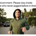 Dank Memes Dank, Visit, Negative, Forrest, Feedback, False Negative text: The Government: Please stay inside People who never jogged before in their lives:  Dank, Visit, Negative, Forrest, Feedback, False Negative