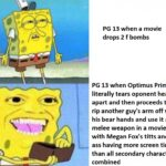 Dank Memes Dank, Transformers, Optimus Prime, Megan Fox, American, Prime text: PG 13 when a movie drops 2 f bombs PG 13 when Optimus Prime literally tears oponent head apart and then proceeds to rip another guy