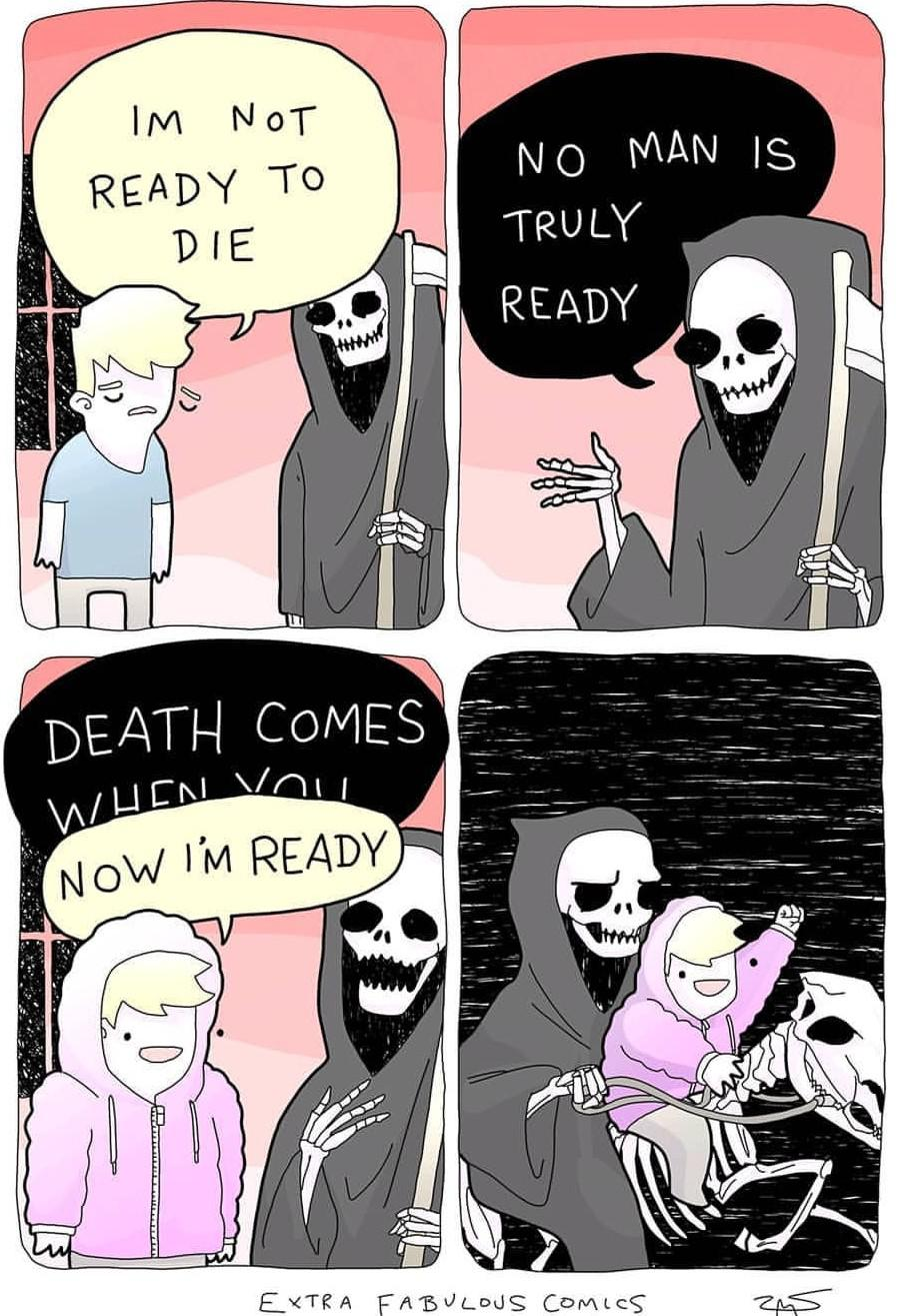 Wholesome memes, Death, NERF, Fuck, Accept Wholesome Memes Wholesome memes, Death, NERF, Fuck, Accept text: 1M NOT READY To DIE DEATH COMES Now I'M READY No IS TRULY READY ComccS