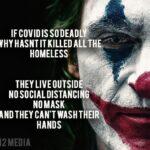 boomer memes Political, COVID, Joker, Grandma text: ALL HOMELESS NO SOCIAL DISTANCIN NOMASK AND THEY CAN